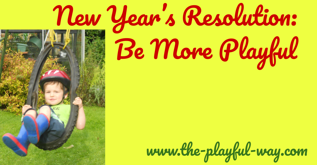 New Years Resolution - Be more playful